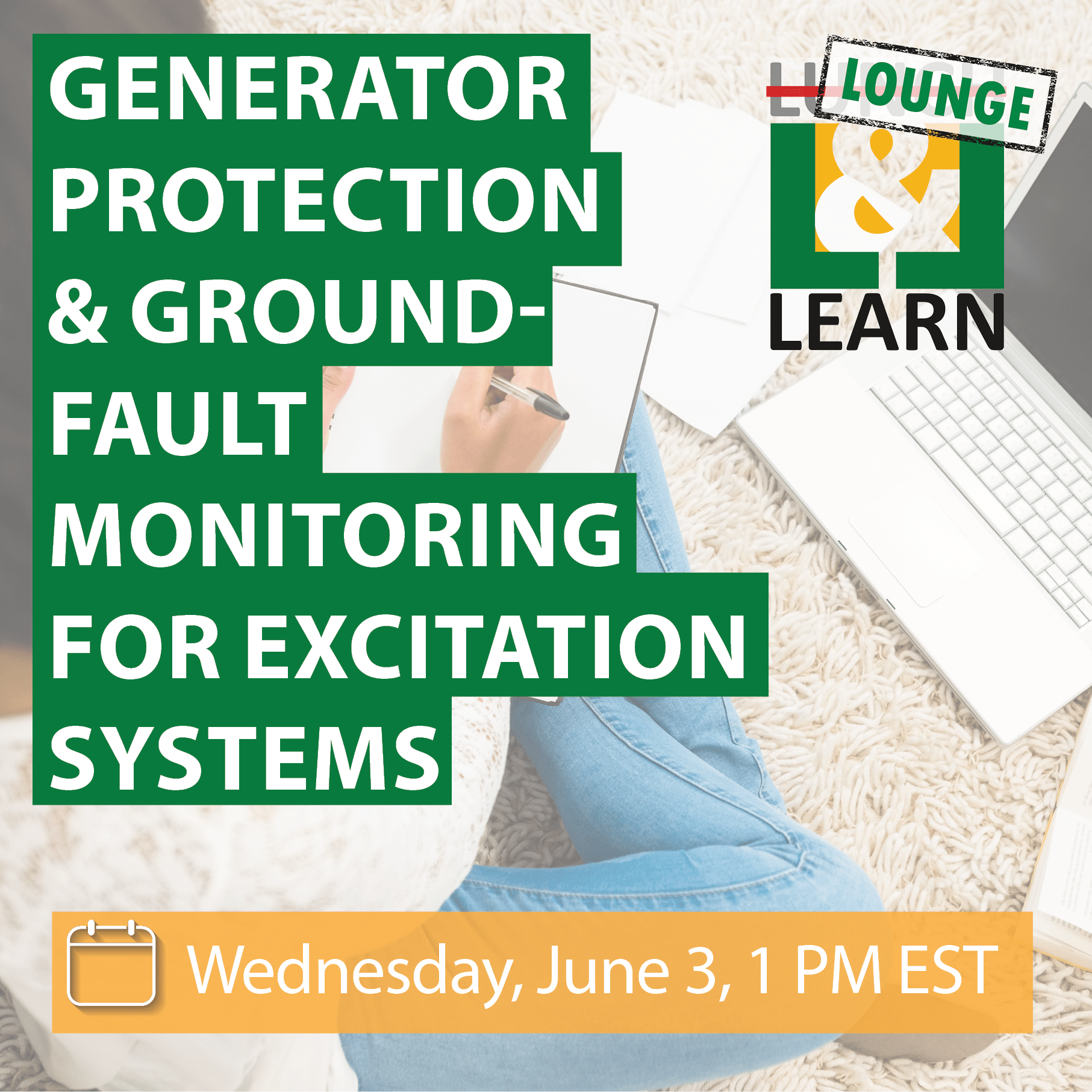 Lounge & Learn: Generator Protection and Ground Fault Monitoring for Excitation Systems